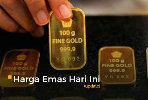 Harga Emas Hari Ini Update 26 - Finansialku