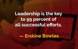 Kata-kata Bijak Erskine Bowles Kepemimpinan Kunci Semua Usaha yang Berhasil - Finansialku