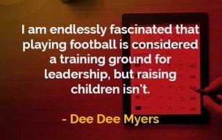 Kata-kata Bijak Dee Dee Myers Bermain Sepak Bola Dianggap Sebagai Tempat Latihan - Finansialku
