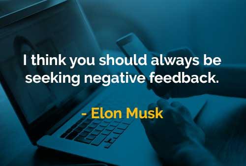 Kata Kata Bijak Elon Musk Mencari Umpan Balik Negatif