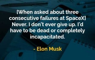 Kata-kata Bijak Elon Musk Saya Tidak Pernah Menyerah - Finansialku