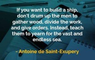 Kata-kata Bijak Antoine de Saint-Exupery Membangun Kapal - Finansialku