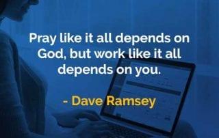Kata-kata Bijak Dave Ramsey Berdoa dan Bekerja - Finansialku