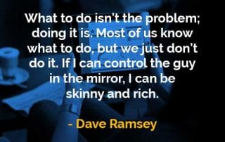 Kata-kata Bijak Dave Ramsey Tahu Apa Yang Harus Dilakukan Tapi - Finansialku
