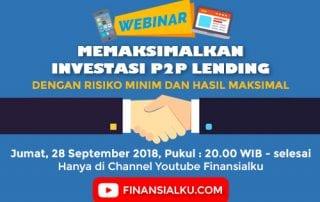 Webinar Memaksimalkan Investasi P2P Lending Dengan Resiko Minim Dan Hasil Maksimal