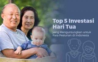 Top 5 Investasi Hari Tua yang Menguntungkan untuk Para Pesiunan di Indonesia 1 - Finansialku