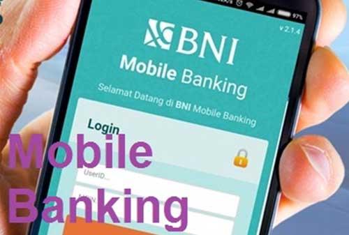 BNI Mobile Banking Dapat Mudah Dipakai! Begini Cara Daftar dan Aktivasinya! 02 - Finansialku