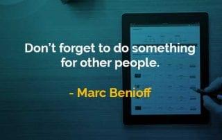Kata-kata Bijak Marc Benioff Melakukan Sesuatu Kepada Orang Lain - Finansialku