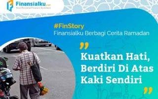 Finansialku Berbagi Cerita Ramadan Kuatkan Hati, Berdiri Diatas Kaki Sendiri 01 - Finansialku