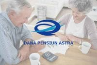 Cara Mudah Daftar Dana Pensiun Astra Serta Cara Klaim Manfaat Pensiunnya! 01 - Finansialku