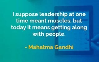 Kata-kata Bijak Mahatma Gandhi Kepemimpinan Pada Suatu Waktu - Finansialku