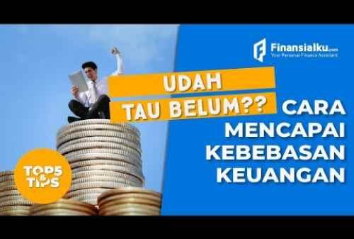 VIDEO_ Ini Dia Langkah Tepat Mencapai Financial Freedom