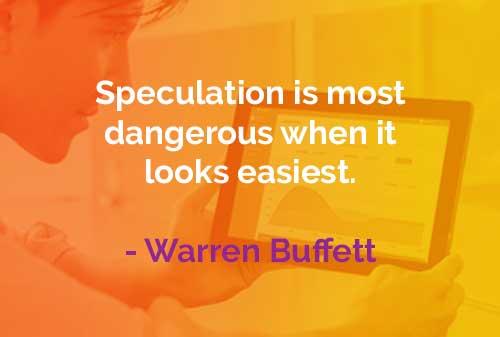 Kata-kata Bijak Warren Buffett Spekulasi Berbahaya - Finansialku