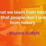Kata-kata Bijak Warren Buffett Tidak Belajar Dari Sejarah - Finansialku
