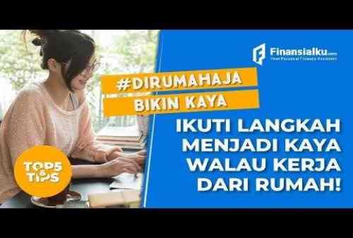 VIDEO Jadi Kaya Meski Kerja Dari Rumah