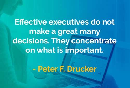 Kata-kata Bijak Peter Drucker Keputusan Eksekutif yang Efektif - Finansialku