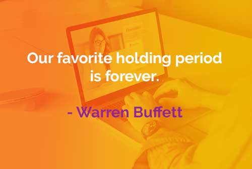 Kata-kata Bijak Warren Buffett Holding Period - Finansialku