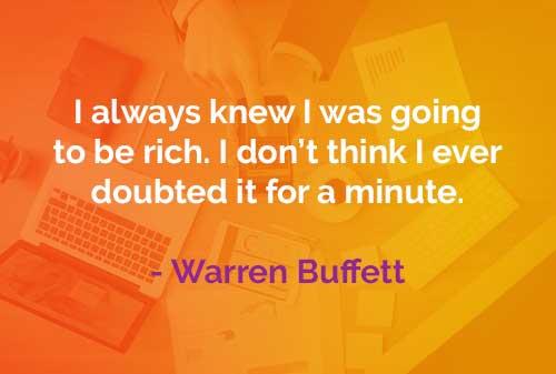 Kata-kata Bijak Warren Buffett Saya Akan Menjadi Orang Kaya - Finansialku