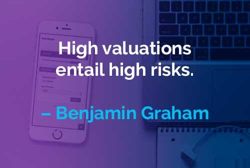Kata-kata Motivasi Benjamin Graham Valuasi Tinggi - Finansialku