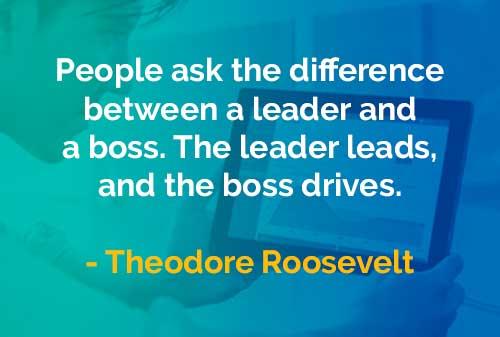 Kata-kata Bijak Theodore Roosevelt Pemimpin dan Bos - finansialku