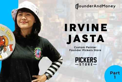 Founder & Money_ Irvine Jasta, Custom Painter dan Pickers Store 00