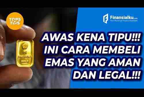 VIDEO_Hati Hati Kena Tipu!! Ini Cara Cara Membeli Emas Yang Legal Dan Aman