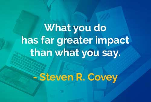 Kata-kata Bijak Steven R. Covey Apa yang Kamu Lakuakan - Finansialku