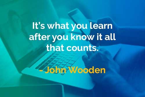 Kata-kata Bijak John Wooden Apa yang Anda Pelajari - Finansialku