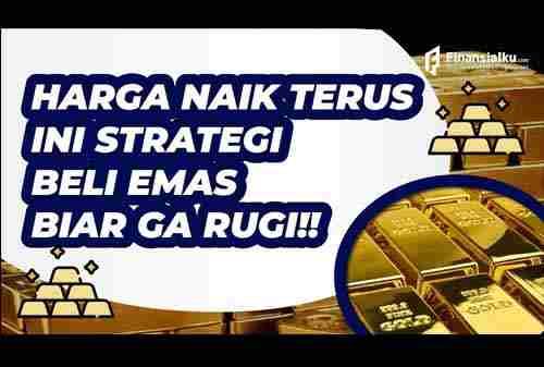 VIDEO_Strategi beli emas