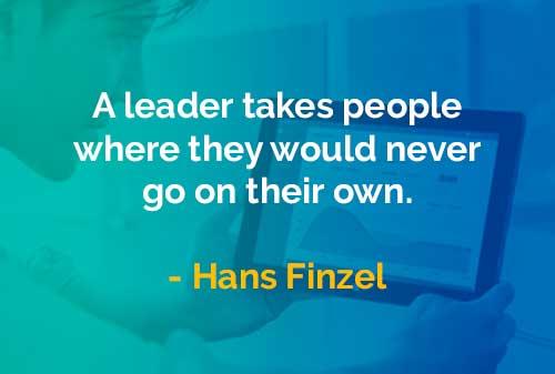 Kata-kata Bijak Hans Finzel Karakter Seorang Pemimpin - Finansialku