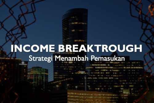 Income Breaktrough Strategi Menambah Pemasukan