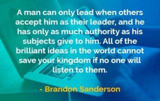Kata-kata Bijak Brandon Sanderson Penerimaan Seorang Pemimpin - Finansialku