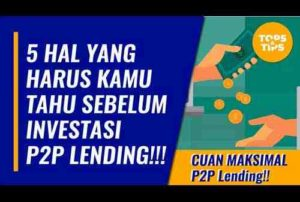 VIDEO_Pendanaan P2P Lending Harus Tahu Dulu Hal Ini !!!