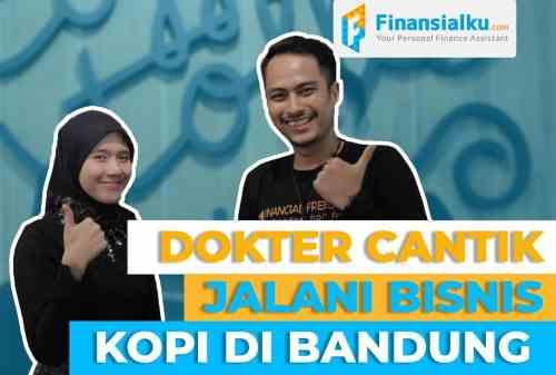 Founder & Money_ Najma Nur Islami, Dokter Cantik yang Sukses Menjalankan Coffee Toffee Bandung 01