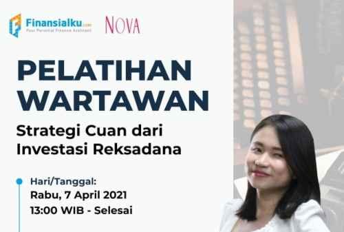"""Finansialku X Nova Pelatihan Wartawan """"Strategi Cuan Dengan Reksa Dana"""" 00"""