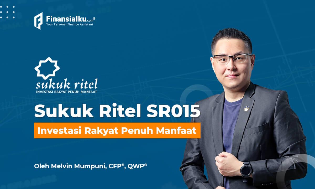 Sukuk Ritel SR015 Investasi Rakyat Penuh Manfaat