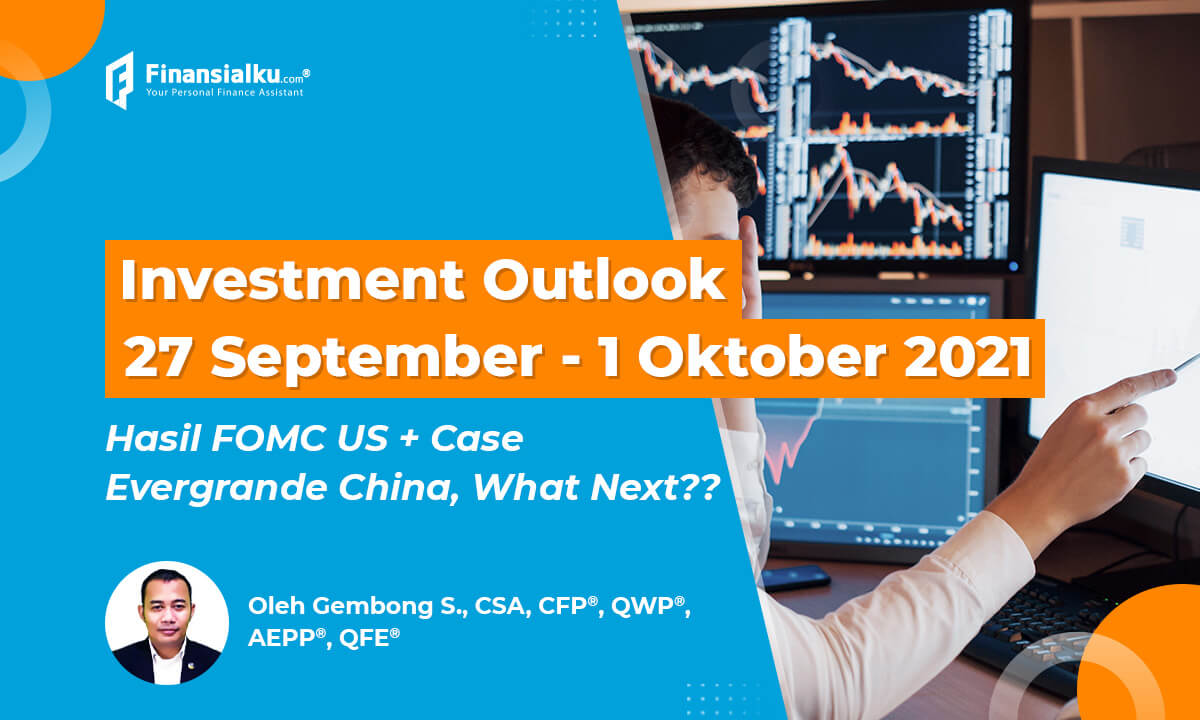 """Investment Outlook """"FOMC US + Case Evergrande, What Next??"""""""