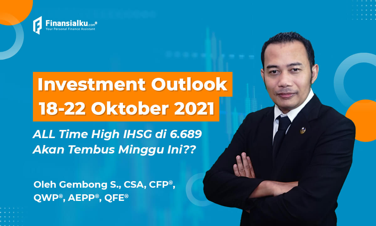 """Investment Outlook 18-22 Okt 2021 """"All Time High IHSG Minggu Ini?"""""""