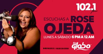 ROSE OJEDA  ES TU COMPAÑIA POR FM GLOBO 102.1