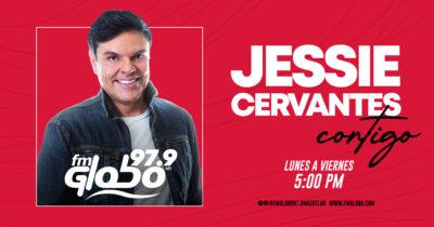 Jessie Cervantes  Contigo de Lunes a Viernes a las 5:00 pm