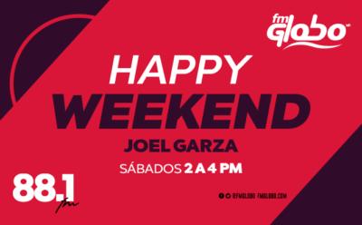 Happy Weekend con Joel Garza