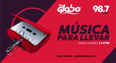 Música Para Llevar de FM Globo 98.7