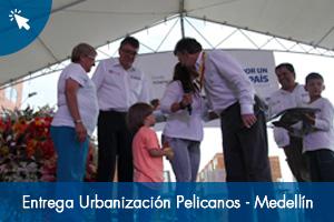 Entrega Urbanización Pelicanos - Medellín