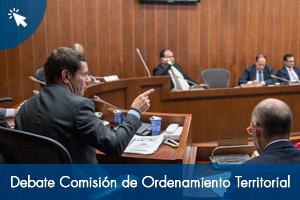 Debate en La Comisión de Ordenamiento Territorial