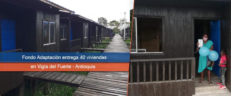 Fondo Adaptación entregó viviendas a 180 personas en estado de vulnerabilidad en Vigía del Fuerte, Antioquia