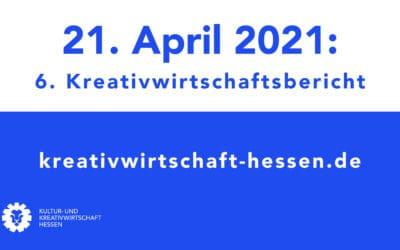 6. Hessischer Kultur- und Kreativwirtschaftsbericht