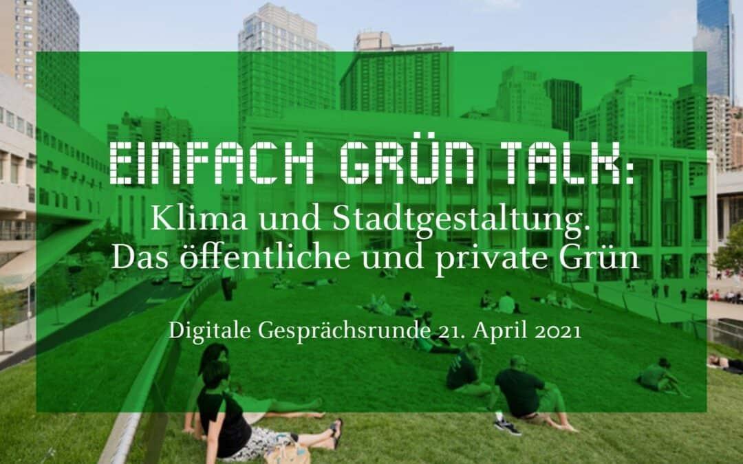 DAM Einfach Grün Talk: Klima und Stadtgestaltung. Das öffentliche und private Grün. Was kann Gebäudegrün leisten.