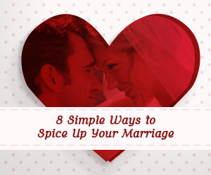 8 Simple Ways to Spice Up Your Marriage