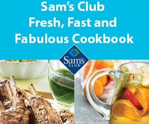 Sam's Club Fresh, Fast and Fabulous Cookbook