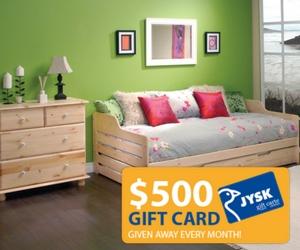 Win $500 JYSK Gift Card Each Month